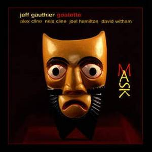 The Jeff Gauthier Goatette: Mask (CD) - Bild 1