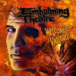 Cover - Embalming Theatre: Welcome To Violence