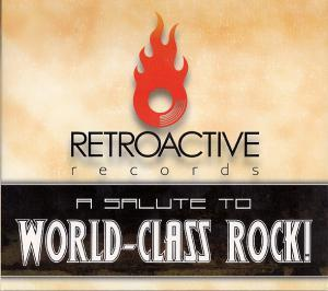 Retroactive Records - A Salute To World-Class Rock! - Cover