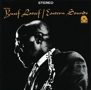 Yusef Lateef: Eastern Sounds - Cover