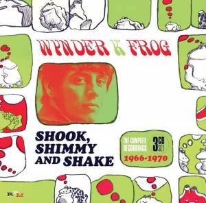 Cover - Wynder K. Frog: Shook, Shimmy And Shake: The Complete Recordings 1966 - 1970