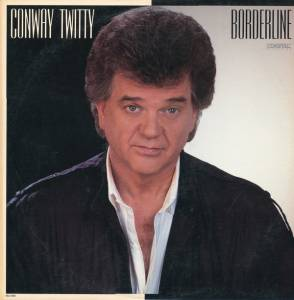 Cover - Conway Twitty: Borderline