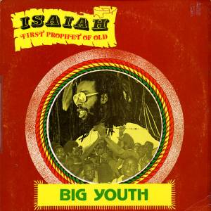 Cover - Big Youth: Isaiah First Prophet Of Old