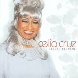 Cover - Celia Cruz: Regalo Del Alma