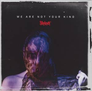 Cover - Slipknot: We Are Not Your Kind