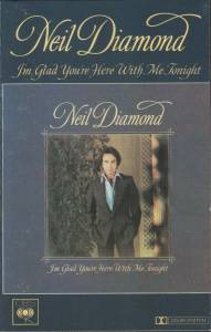 Neil Diamond: I'm Glad You're Here With Me Tonight (Tape) - Bild 1
