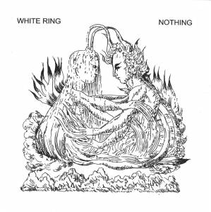"White Ring: Nothing (7"") - Bild 1"
