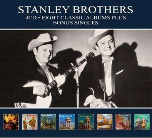 The Stanley Brothers: 8 Classic Albums (4-CD) - Bild 1