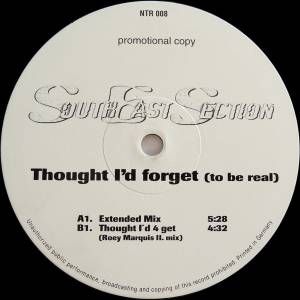 "South East Section: Thought I'd Forget (To Be Real) (Promo-12"") - Bild 2"