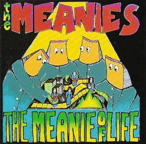 Cover - Meanies, The: Meanie Of Life: Long Gone Singles + other Bits, The