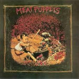 Cover - Meat Puppets: Meat Puppets