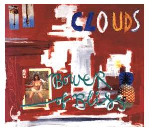 Cover - Clouds: Bower Of Bliss