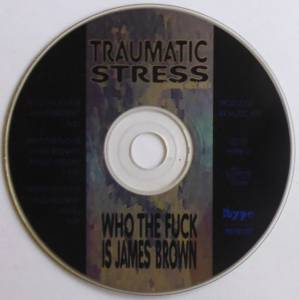 Traumatic Stress: Who The Fuck Is James Brown (Single-CD) - Bild 3