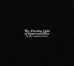 Cover - Appleseed Cast, The: Fleeting Light Of Impermanence, The