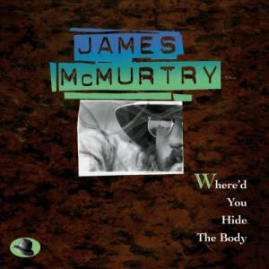 James McMurtry: Where'd You Hide The Body (CD) - Bild 1