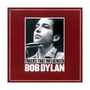 Tracks That Influenced Bob Dylan - Cover