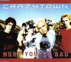Cover - Crazy Town: Hurt You So Bad