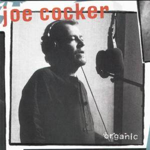 Joe Cocker: Organic (CD) - Bild 1