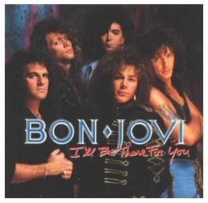 Bon Jovi: I'll Be There For You - Cover