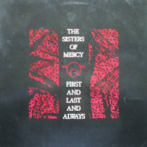 The Sisters Of Mercy: First And Last And Always (LP) - Bild 1