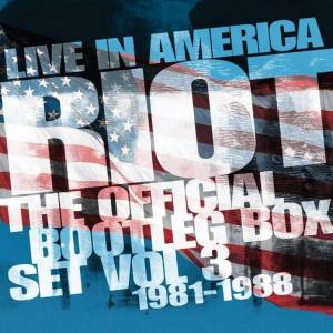 Cover - Riot: Live In America - The Official Bootleg Box Set Vol 3 - 1981-1988