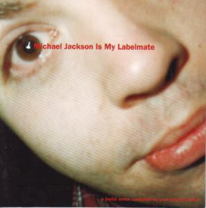 Michael Jackson Is My Labelmate - Cover