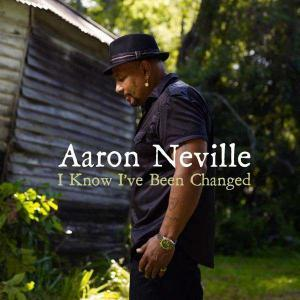 Aaron Neville: I Know I've Been Changed - Cover