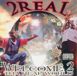 2 Real: Welcome 2 Tha Real World (CD) - Bild 1