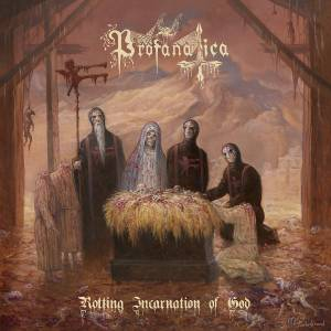 Cover - Profanatica: Rotting Incarnation Of God