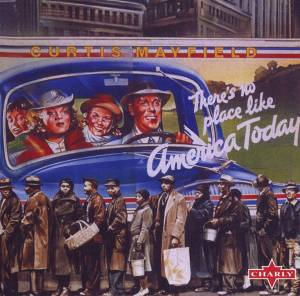 Curtis Mayfield: There's No Place Like America Today (CD) - Bild 1