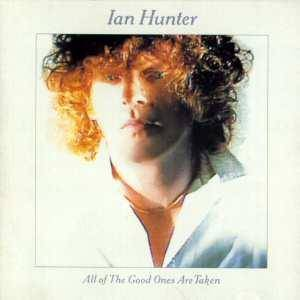 Cover - Ian Hunter: All Of The Good Ones Are Taken