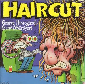 Cover - George Thorogood & The Destroyers: Haircut