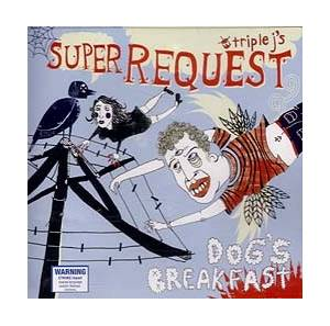 triple j's Super Request: Dog's Breakfast - Cover