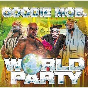 Cover - Goodie Mob: World Party
