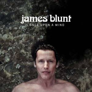 Cover - James Blunt: Once Upon A Mind