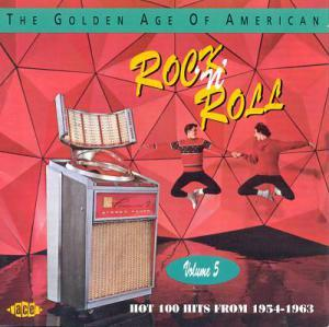Golden Age Of American Rock 'n' Roll Volume 5 » Hot 100 Hits From 1954-1963, The - Cover