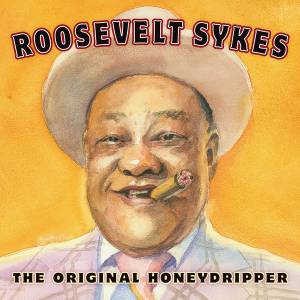 Cover - Roosevelt Sykes: Original Honeydripper, The