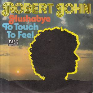 Cover - Robert John: Hushabye / To Touch To Feel