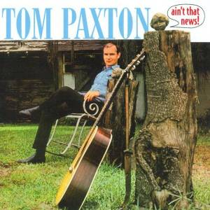 Cover - Tom Paxton: Ani't That News!