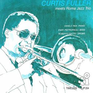 Cover - Curtis Fuller: Curtis Fuller Meets Roma Jazz Trio