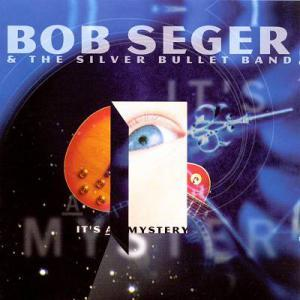 Bob Seger & The Silver Bullet Band: It's A Mystery - Cover