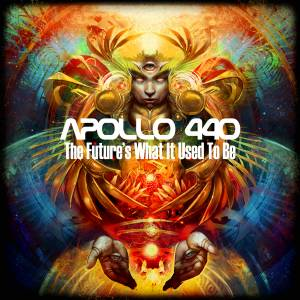 Cover - Apollo 440: Future's What It Used To Be, The
