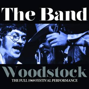 Cover - Band, The: Woodstock The Full 1969 Festival Performance