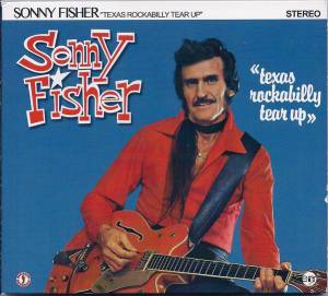 Cover - Sonny Fisher: Texas Rockabilly Tear Up