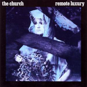 The Church: Remote Luxury - Cover