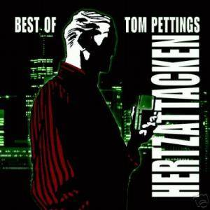 Cover - Tom Pettings Hertzattacken: Best Of Tom Pettings Hertzattacken