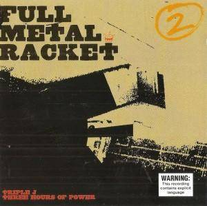 Full Metal Racket Volume Two: Triple J Three Hours of Power - Cover