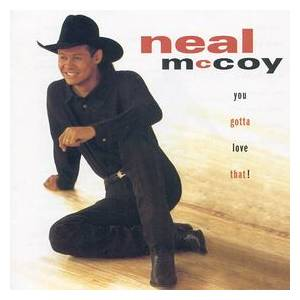 Cover - Neal McCoy: You Gotta Love That