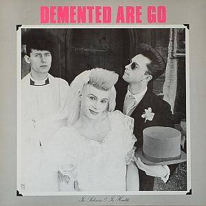 Cover - Demented Are Go: In Sickness & In Health
