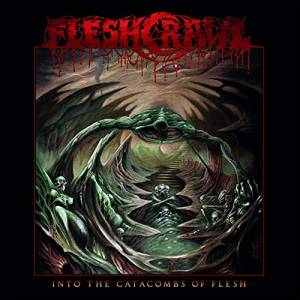 Cover - Fleshcrawl: Into The Catacombs Of Flesh